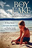 The Boy On The Lake: He Faced Down the Biggest Bully of His Life and Inspired Trevors Law