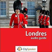 Londres (Audio Guide CitySpeaker) | Livre audio Auteur(s) : Marlène Duroux, Olivier Maisonneuve Narrateur(s) : Marlène Duroux, Julien Dutel