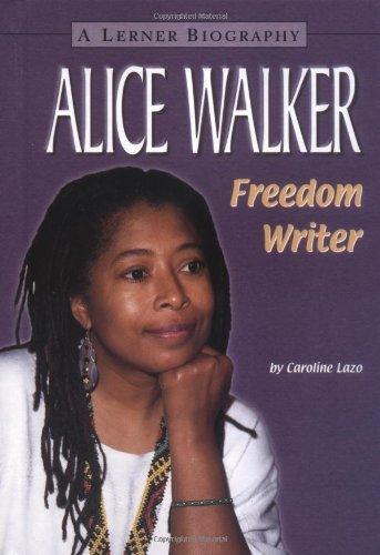 Alice Walker: Freedom Writer (Lerner Biographies)