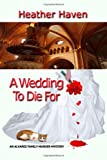 A Wedding to Die For (An Alvarez Family Murder Mystery) (Volume 2)