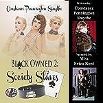 Black Owned 2: Society Slaves | Constance Pennington Smythe