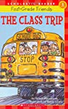 Scholastic Reader Level 1: First-Grade Friends: The Class Trip: The Class Trip (level 1) (0439067553) by Maccarone, Grace