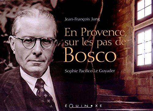 En Provence, sur les pas de Bosco