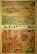 The Fort Smith Story by Edwin P. Hicks