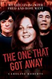 The One That Got Away: My Life Living With Fred and Rose West