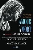 Amour à mort: Le meurtre de Kurt Cobain