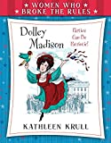 img - for Women Who Broke the Rules: Dolley Madison book / textbook / text book