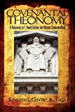 Covenantal Theonomy: A Response to T. David Gordon and Klinean Covenantalism (0982620640) by Gentry, Kenneth L