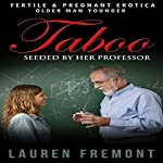 Taboo: Seeded by Her Professor | Lauren Fremont