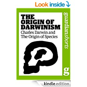 The Origin of Darwinism: Charles Darwin and The Origin of Species (Guardian Shorts)