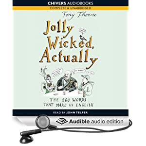 Jolly Wicked, Actually: The 100 Words that Make Us English (Unabridged)
