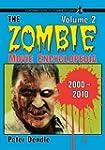 The Zombie Movie Encyclopedia, Volume...