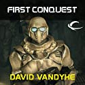 First Conquest (       UNABRIDGED) by David VanDyke Narrated by Mark Boyett