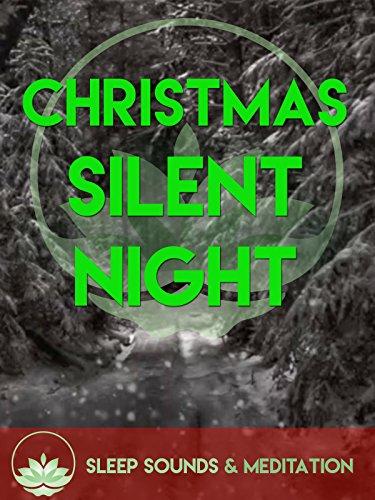 Christmas - Silent Night Sleep Sounds & Meditation