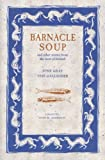 Barnacle Soup and Other Stories from the West of Ireland (1597660361) by Gray, Josie