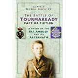 The Battle of Tourmakeady: A Study of the IRA Ambush and Its Aftermathby Donal Buckley