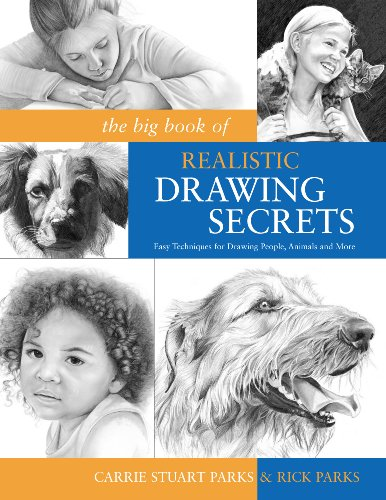 Carrie Stuart Park - The Big Book of Realistic Drawing Secrets: Easy Techniques for drawing people, animals, flowers and nature