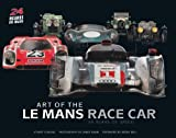 img - for Art of the Le Mans Race Car: 90 Years of Speed book / textbook / text book