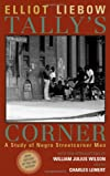 Tally's Corner: A Study of Negro Streetcorner Men (Legacies of Social Thought)