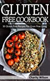 Gluten Free Cookbook: 50 Gluten Free Recipes For Grain Free Living (Gluten Free Diet Recipes & Cookbooks Book 2)