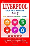 img - for Liverpool Travel Guide 2015: Shops, Restaurants, Attractions and Nightlife in Liverpool, England (City Travel Guide 2015) book / textbook / text book