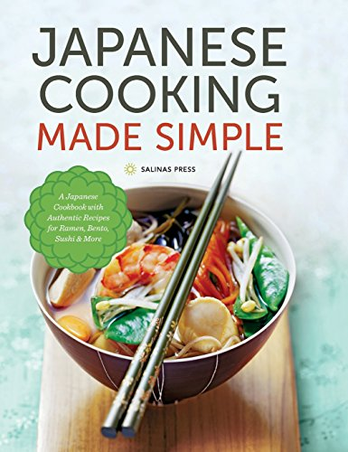 Japanese-Cooking-Made-Simple-A-Japanese-Cookbook-with-Authentic-Recipes-for-Ramen-Bento-Sushi-More
