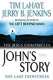 John's Story: The Last Eyewitness (The Jesus Chronicles, Book 1)