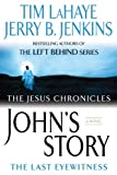 John's Story: The Last Eyewitness (The Jesus Chronicles, Book 1) (0425217132) by LaHaye, Tim