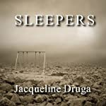 Sleepers (       UNABRIDGED) by Jacqueline Druga Narrated by B. A. Washington