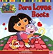 Dora Loves Boots (Dora the Explorer 8x8 (Quality))