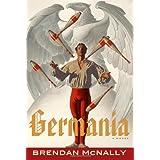 Germania: A Novel ~ Brendan McNally
