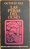 Las peras del olmo (Biblioteca breve de bolsillo: Libros de enlace ; 103) (Spanish Edition) (843222703X) by Paz, Octavio