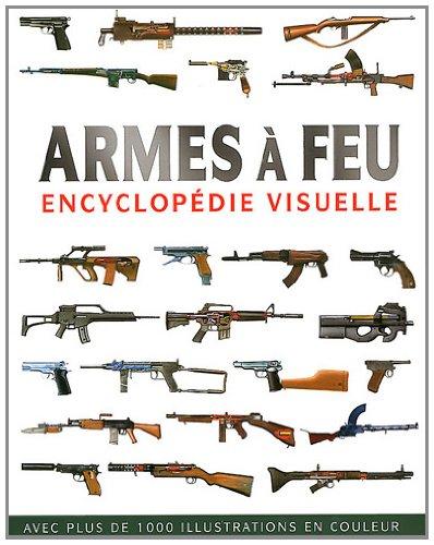Armes à feu : Encyclopédie