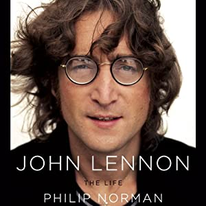 John Lennon: The Life | [Philip Norman]