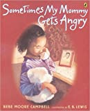 img - for Sometimes My Mommy Gets Angry by Campbell Bebe Moore (2005-10-06) Paperback book / textbook / text book