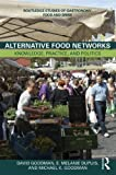 Alternative Food Networks: Knowledge, Practice and Politics (0415671469) by Goodman, David
