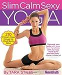 Slim Calm Sexy Yoga: 210 Proven Yoga...