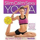 Slim Calm Sexy Yoga: 210 Proven Yoga Moves for Mind/Body Blissby Tara Stiles