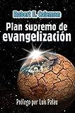 Plan Supremo de Evangelizacion (Spanish Edition) (Discipulado Cristiano)