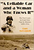 img - for A Reliable Car and a Woman Who Knows It: The First Coast-To-Coast Auto Trips by Women, 1899-1916 by Curt McConnell (2000-09-01) book / textbook / text book