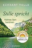 Stille spricht: Wahres Sein ber�hren (German Edition)