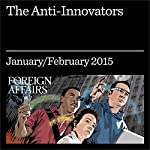 The Anti-Innovators: How Special Interests Undermine Entrepreneurship | James Bessen