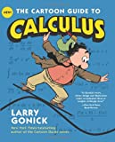 The Cartoon Guide to Calculus (0061689092) by Gonick, Larry