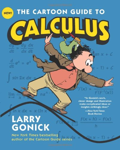 The Cartoon Guide To Calculus (Cartoon Guides)