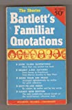 img - for The Shorter Bartlett's Familiar Quotations book / textbook / text book
