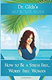 img - for How to Be a Stress Free, Worry Free Woman (Self-Worth) (Volume 2) book / textbook / text book