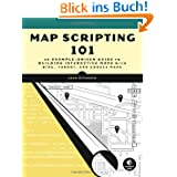 Map Scripting 101: A Guide to Building Interactive Maps with Bing, Yahoo!, and Google Maps