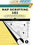 Map Scripting 101: An Example-Driven...
