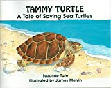 Tammy Turtle, A Take of Saving Sea Turtles - Paperback - #11 of Suzanne Tates Nature Series - First Edition 1991, 1993 National Award Winner