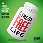 Stress-Free Life: Book 2   Maria Lopéz Mulet